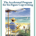 The Accelerated Program for Six-Figure Copywriting Review