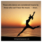 Those who dance are considered insane…