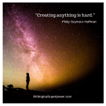 philip seymour hoffman quote - Creating anything is hard