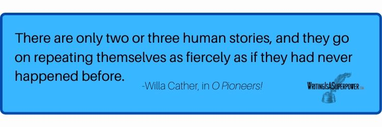 There are only two or three human stories - Willa Cather